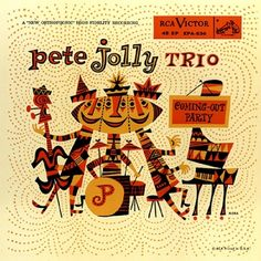 Pete Jolly Trio LP, album cover design by Jim Flora Vinyl Cover, Cover Art, Cd Cover, Coming Out Party, Classic Album Covers, Flora Design, Music Album Covers, Retro Cartoons, Photocollage