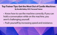Get the most out of your time on cardio machines with these tips from one of PJCC's Personal Trainers.