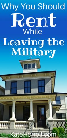 Why military families should rent, not buy, a house while settling into their civilian life. Military Girlfriend, Military Love, Military Spouse, Deployment Care Packages, Military Housing, Military Retirement, Navy Life, Military Families, House