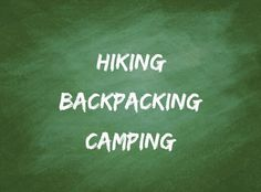 I'm not picky, so long as hiking backpacking and camping are on the list