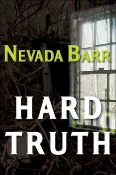 Hard Truth by Nevada Barr (2005, Hardcover)