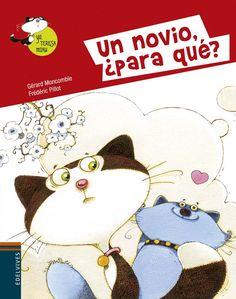 Un novio, ¿para qué? Gerard Moncomble. Ilustraciones de Frédéric Pillot.