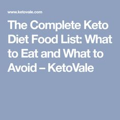 The Complete Keto Diet Food List: What to Eat and What to Avoid – KetoVale