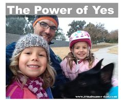 Renaissance Dad: The Power of Yes