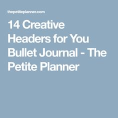 14 Creative Headers for You Bullet Journal - The Petite Planner