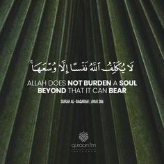 """Allah does not burden a soul beyond that it can bear"" - Surah Al-Baqarah | Ayah 286"