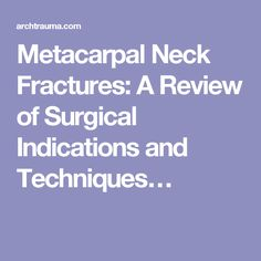 Indications and surgical technique for MC neck #