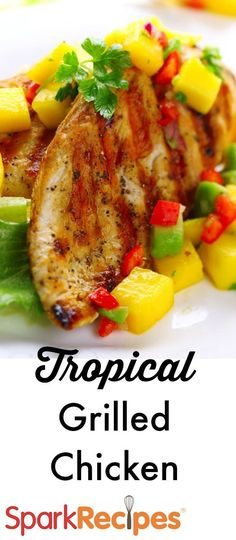 Tropical Grilled Chicken Recipe via @SparkPeople