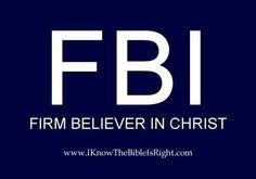 Wanted Firm Believers in Jesus Christ