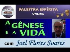 """Palestra """"A Gênese e a Vida - parte 1"""" com Joel Flores Soares"""