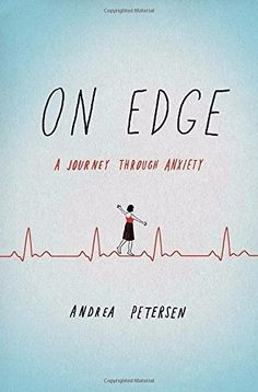 On Edge: A Journey Through Anxiety Hardcover by Andrea Petersen