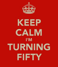 What they say when you turn fifty. #turning50 #fiftyyearsold