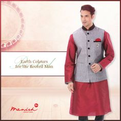It's not about who you want to be, its about who you are. Take pride in your roots. Look great in the finest Indian Wear.  #ManishCreations #EthnicFashion #IndianWear #EarthColours #Traditional #Style #MensFashion