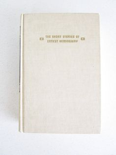 The Short Stories of Ernest Heminway Hardcover by nowheretoland