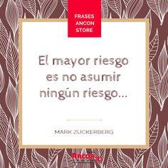 #Frases | En un mundo que cambia realmente rápido, la única estrategia en la que el fracaso está garantizado es no asumir riesgos #MarkZuckerberg