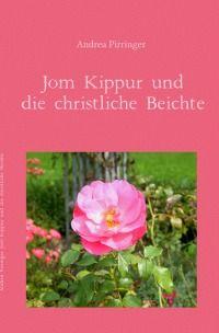 Jom Kippur und die christliche Beichte, Softcover. ISBN 978-3-7418-0202-7  Preis: € 6,99 Erhältlich bei: www.epubli.de, www.amazon.de sowie überall im stationären Buchhandel, europaweit, einschließlich Schweiz. Dieses Buch ist auch als Ebook bei www.amazon.de, www.weltbild.de, www.thalia.de und allen weiteren Online-Buchhändlern, europaweit, einschließlich Schweiz erhältlich.