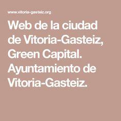 Web de la ciudad de Vitoria-Gasteiz, Green Capital. Ayuntamiento de Vitoria-Gasteiz.
