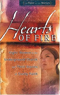 Hearts of Fire {the Voice of the Martyrs} I remember Miss Liz talking about this book before she died. I hope I can find a copy!