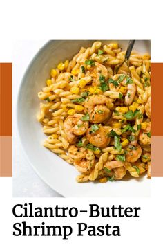 Pasta tossed with chili-spiced shrimp and corn in a cilantro-butter sauce – it's fresh twist on traditional shrimp scampi. Best Pasta Recipes, Pasta Dinner Recipes, Seafood Recipes, Soup Recipes, Healthy Recipes, Healthy Food, Seafood Pasta, Shrimp Pasta, Chili Shrimp