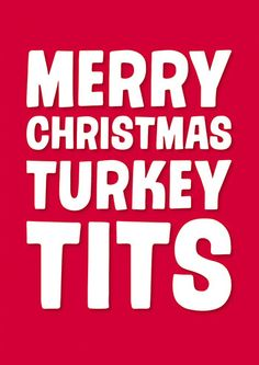 Merry Christmas Turkey Tits Rude Christmas Card https://www.deanmorriscards.co.uk/merry-christmas-turkey-tits-rude-christmas-card-2190