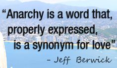 """""""Anarchy is a word that, properly expressed, is a synonym for love. Synonyms For Love, Anarchism, My Values, Brave New World, Freedom Fighters, Growing Up, Philosophy, Psychology, Politics"""