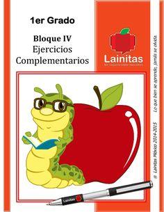 ®LainitasMéxico2014-2015Loquebienseaprende,jamásseolvida.  1er Grado  Bloque IV  Ejercicios  Complementarios