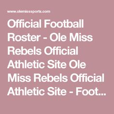 Official Football Roster - Ole Miss Rebels Official Athletic Site Ole Miss Rebels Official Athletic Site - Football