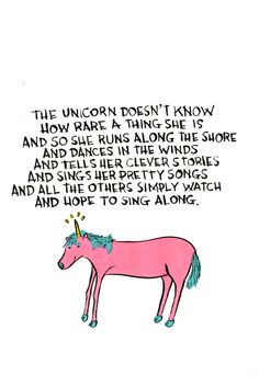 the unicorn doesn't know how rare a thing she is...
