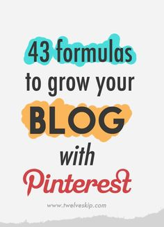 43 Formulas To Drive Traffic To Your Blog Using Pinterest