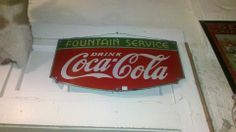Nice old Fountain Service Coca-Cola sign on porcelain.