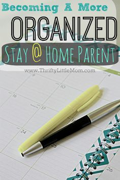Becoming a more organized stay at home parent. 5 simple tips to help inspire and encourage stay at home parents to get more done in the time they have.
