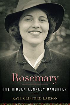 Rosemary: The Hidden Kennedy Daughter by Kate Clifford La... https://www.amazon.com/dp/0547250258/ref=cm_sw_r_pi_dp_P.-GxbMGPC0PJ