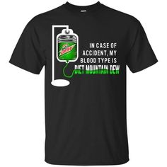 Blood Type Diet, Mountain Dew, Funny Tshirts, Looks Great, Hoodies, Mens Tops, T Shirt, Morning Dew, Dr Pepper