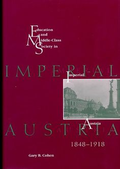 Education and Middle Class Society in Imperial Austria, (Central European Studies) Austria, Middle, Study, Education, Amazon, Movie Posters, Movies, Films, Studio