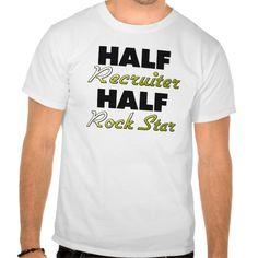 Half Recruiter Half Rock Star T Shirt, Hoodie Sweatshirt