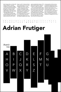 A series of two posters that highlight the typeface Avenir designed by Adrian Frutiger in 1988. One of the posters is designed by emulating the swiss style, which is the era in when Frutiger designed some of his more well known typefaces. The second poster is designed without a particular historical influence.