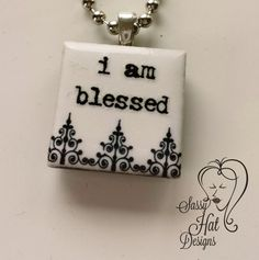 I Am Blessed Pendant Necklace | SassyHAT-Creations - Jewelry on ArtFire $6.00