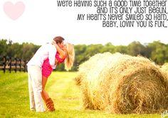 """""""Lovin' You Is Fun"""" -Easton Corbin"""