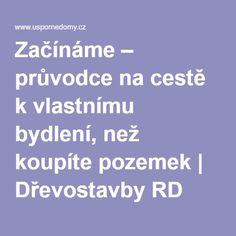Začínáme – průvodce na cestě k vlastnímu bydlení, než koupíte pozemek | Dřevostavby RD Rýmařov - Uspornedomy.cz