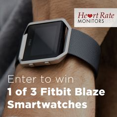 Enter Here for the chance to win a 1 of 3 Fitbit Blaze Smart Watch from Heart Rate Monitors !