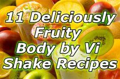 11 of the tastiest, fruitiest, Body by Vi shake recipes! #visalus #bodybynate #shakes