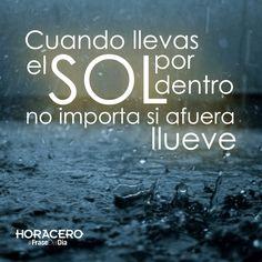 """""""Cuando llevas el solo por dentro, no importa si afuera llueve"""" #Frases #FraseDelDía #Citas"""