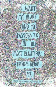 Heart + Passions = Beauty #quote #passion #inspiration - bellashoot.com