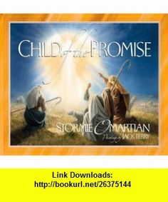 Child of the Promise (9780736902502) Stormie Omartian, Jack Terry , ISBN-10: 0736902503  , ISBN-13: 978-0736902502 ,  , tutorials , pdf , ebook , torrent , downloads , rapidshare , filesonic , hotfile , megaupload , fileserve