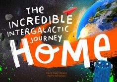 Go on an amazing journey from outer space back to your front door with the new book from Lost My Name: The Incredible Intergalactic Journey Home.