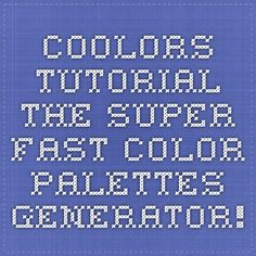 Coolors Tutorial - The super fast color palettes generator!