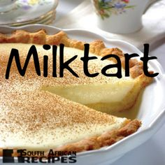 South African Recipes  EASY MILKTART: (Alice Levy)