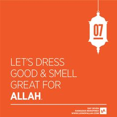 Ramadan Reinspired Day 7: We dress up in our best attire at work to impress our boss & coworkers. We make sure our swag is on point when we are at the mall chilling with our friends. But when it comes Allah, the Boss of bosses & the Closest of all friends, unfortunately our hygiene and appearance take a back seat. Let's make sure that from the next salah on wards, we look presentable and are perfumed in a manner that conforms to the etiquette of the Masjid.