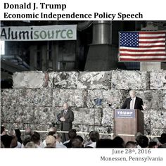 Donald J. Trump | Economic Independence Policy Speech 6-28-2016 #Monessen, #Pennsylvania #Video http://www.c-span.org/video/… #Transcript https://assets.donaldjtrump.com/DJT_DeclaringAmericanEconom… #EconomicPolicy #Manufacturing #CSPAN #Election2016