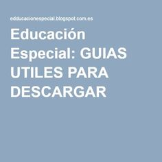 Educación Especial: GUIAS UTILES PARA DESCARGAR Counseling, Vocabulary, Activities For Kids, Psychology, Classroom, Teacher, Education, School, Blog